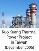 Kuo Kuang Thermal Power Project in Taiwan (December 2006)