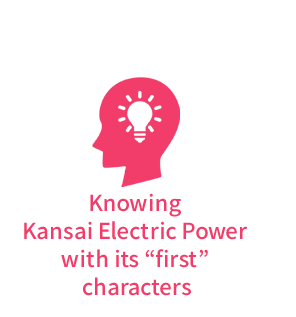 Knowing Kansai Electric Power with its 'first' characters