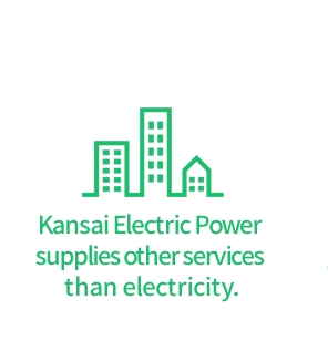 Kansai Electric Power supplies other services than electricity.